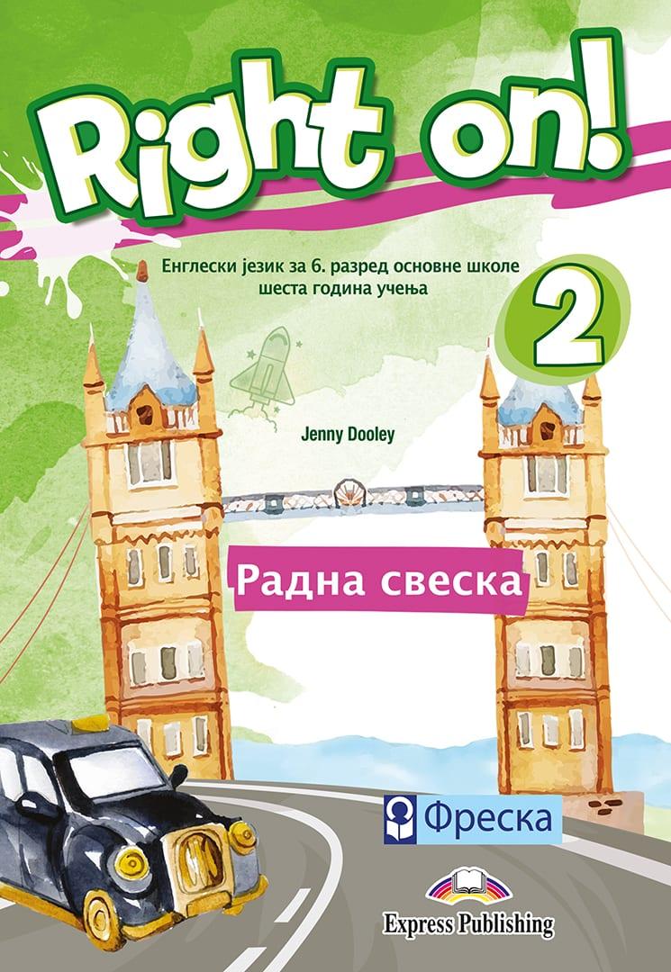 Енглески језик 6, Right on! 2, радна свеска за шести разред